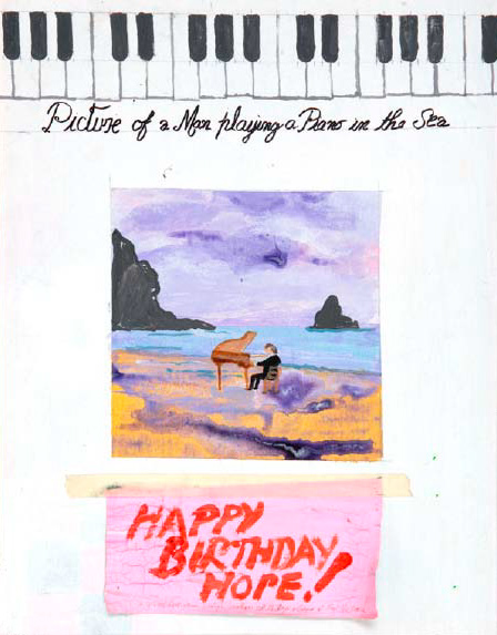 Picture of a Man playing a Piano in the Sea - HAPPY BIRTHDAY HOPE!