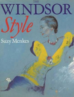 2. THE WINDSOR STYLE By Suzy Menkes, First Published in the United States by Salem House Publishers, Topsfield, Massachusetts, 1988, Printed in Great Britain by W.S. Coswell Ltd. Ipswich W/Dust Jacket Scare